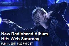 New Radiohead Album Hits Web Saturday