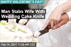 Man Stabs Wife With Wedding Cake Knife