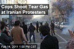 Cops Shoot Tear Gas at Iranian Protesters