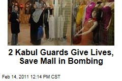 2 Kabul Guards Give Lives, Save Mall in Bombing