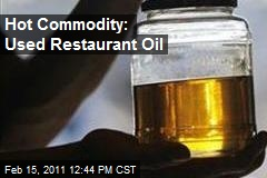 Hot Commodity: Used Restaurant Oil