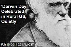 Charles Darwin Day Celebrated in Rural America, But Very Carefully