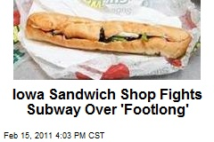 Iowa Sandwich Shop Fights Subway Over 'Footlong'