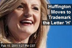 Huffington Moves to Trademark the Letter 'H'