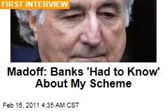 Bernie Madoff Interview: He Says Banks, Hedge Funds 'Had to Know' About His Ponzi Scheme