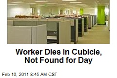 Worker Dies in Cubicle, Not Found for Day