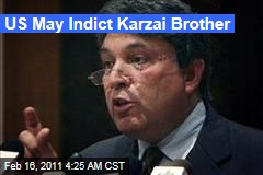 Mahmood Karzai, Brother of Afghan Prez, May Be Indicted in US