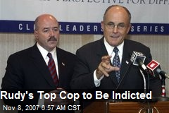 Rudy's Top Cop to Be Indicted