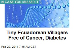 Tiny Ecuadorean Villagers Free of Cancer, Diabetes