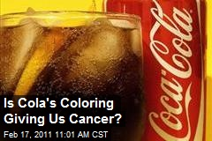 Is Cola's Coloring Giving Us Cancer?