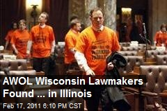 AWOL Wisconsin Lawmakers Found ... in Illinois