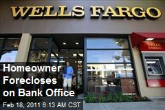 Homeowner Forecloses on Bank Office
