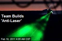 Team Builds 'Anti-Laser'