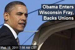 Obama Enters Wisconsin Fray, Backs Unions