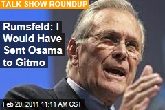Donald Rumsfeld on Osama bin Laden: He Would Have Gone to Guantanamo
