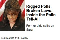 Sarah Palin Tell-All: In Leaked Manuscript, Former Aide Frank Bailey Alleges She Broke Election Law, Rigged Opinion Polls