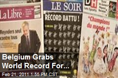 Belgium Grabs World Record For...