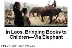 In Laos, Bringing Books to Children—Via Elephant