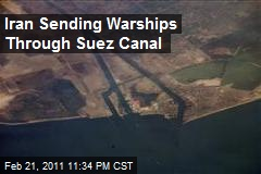 Iran Sending Warships Through Suez Canal