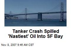 Tanker Crash Spilled 'Nastiest' Oil Into SF Bay