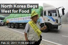 North Korea Begs West for Food