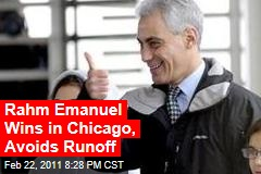 Rahm Emanuel Wins in Chicago, Won't Need Runoff