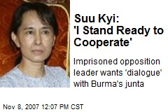 Suu Kyi: 'I Stand Ready to Cooperate'