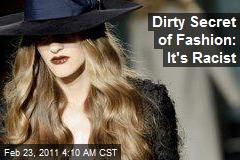 Dirty Secret of Fashion: It's Racist