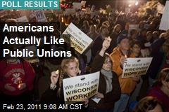 Americans Really Like Public Unions