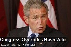 Congress Overrides Bush Veto