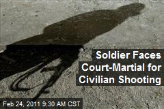 Soldier Faces Court-Martial for Civilian Shooting