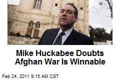 Mike Huckabee Doubts Afghan War Is Winnable