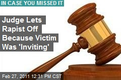 Judge Lets Rapist Off Because Victim Was 'Inviting'