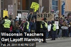 Wisconsin Teachers Get Layoff Warnings