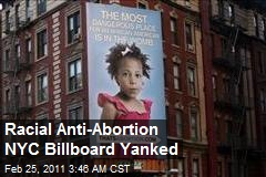 Racial Anti-Abortion NYC Billboard Yanked