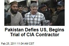 Pakistan Defies US, Begins Trial of CIA Contractor Raymond Davis