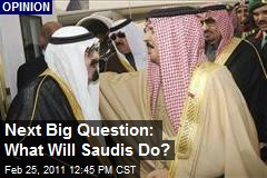 Next Big Question: What Will Saudis Do?