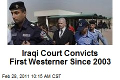 Iraqi Court Convicts First Westerner Since 2003