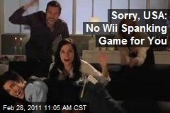 Sorry, USA: No Wii Spanking Game for You