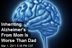Inheriting Alzheimer's From Mom Is Worse Than Dad