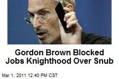 Gordon Brown Blocked Jobs Knighthood Over Snub