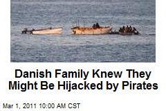 Danish Family Knew They Might Be Hijacked by Pirates
