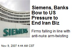Siemens, Banks Bow to US Pressure to End Iran Biz