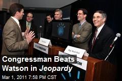 Congressman Beats Watson in Round of Jeopardy