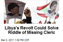 Libya's Revolt Could Solve Riddle of Missing Cleric