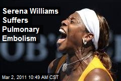 Serena Williams Suffers Pulmonary Embolism