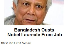 Bangladesh Ousts Nobel Laureate From Job