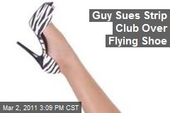 Guy Sues Strip Club Over Flying Shoe