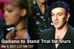 John Galliano Faces Trial for Racist Slurs