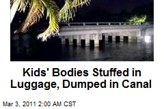 Kids' Bodies Stuffed in Luggage, Dumped in Fla. Canal